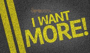 Healthier Lifestyle Becomes addictive in a good way, and you are guaranteed to want more illustrated by I Want More written on road.